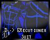 D--> E%ecutioner Suit