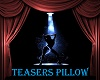 TEASERS/PILLOW