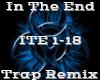 In The End -TrapRemix-