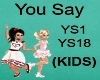 (KIDS) You Say  Song