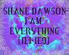 SHANE- I AM EVERYTHING