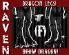 DROW DRAGON LEGS!