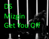 DS Mizgin get you off