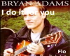 I do it for you-B.Adams