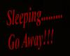 Sleeping......Go Away!!!