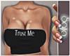 S! Trust Me ...