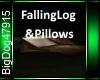 [BD]FallenLog&Pillows