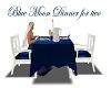 BlueMoon Dinner for 2