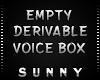 ♫| Empty Derivable Box