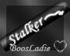 ~BL~StalkerTag