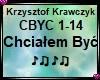 Chcialem Byc (Cbyc 1-14)