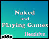 M Naked & Playing Games
