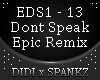 Dont Speak Epic Remix