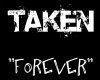 TAKEN FOREVER Head Sign