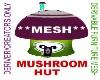 Mushroom Hut *MESH*