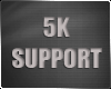 5K Support