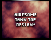 Awesome tank top design