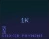 Sticker Payment, 1k