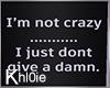 K I'm not crazy sign pic