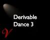 Derivable Dance 3