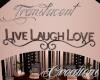 (T)Femme Live Laugh Love