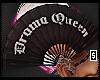 $. Drama Queen