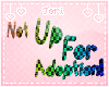 T! NotUpForAdoption Sign