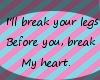MC;Illbreakyourlegs;sign