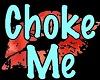 Club Neon Sign Choke Me