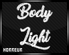 [H] Body Light