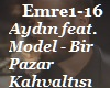 Emre, Aydın feat.Model