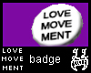 [LL]LoveMvmntWhite Badge