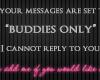 *W* Buddies Only