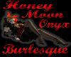 HoneyMoon Onyx Burlesque