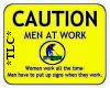 *TLC*Men At Work Sign