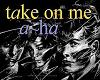 AH-ha Take on me