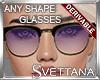 [Sx]Drv AnyShape Glasses