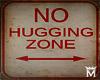 May♥No Hugging Zone
