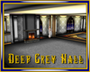 Deep Grey Hall