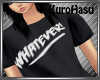 KH - Whatever Shirt