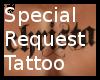 Special Request Tatt