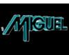 Miguel NEON Sign