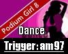 Podium Girl 8 Dance