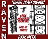 DARK TOWER SCAFFOLDING