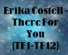 Erika C.- There For You