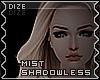 !Dize. Dark Room : Mist