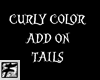 ~F~ Curly Color Tails