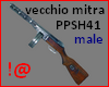 !@ Old gun PPSH41 Male