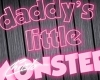 Daddy's Monster Neon (P)