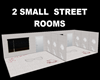 2 SMALL STREET ROOMS
